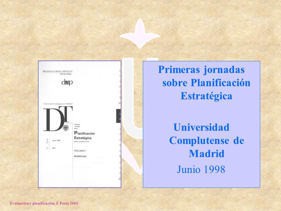 Primeras jornadas sobre Planificación Estratégica Universidad Complutense de Madrid Junio 1998