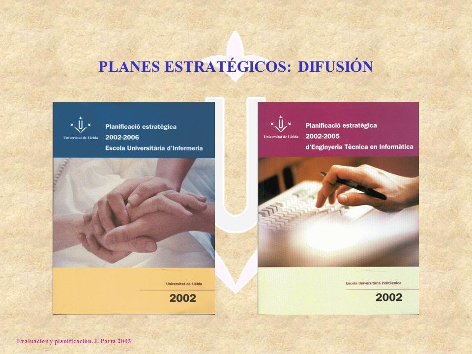 Evaluación y planificación. J. Porta 2003 PLANES ESTRATÉGICOS: DIFUSIÓN
