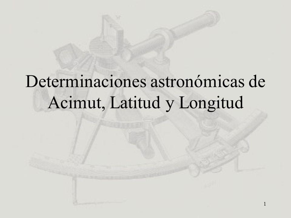 1 Determinaciones astronómicas de Acimut, Latitud y Longitud