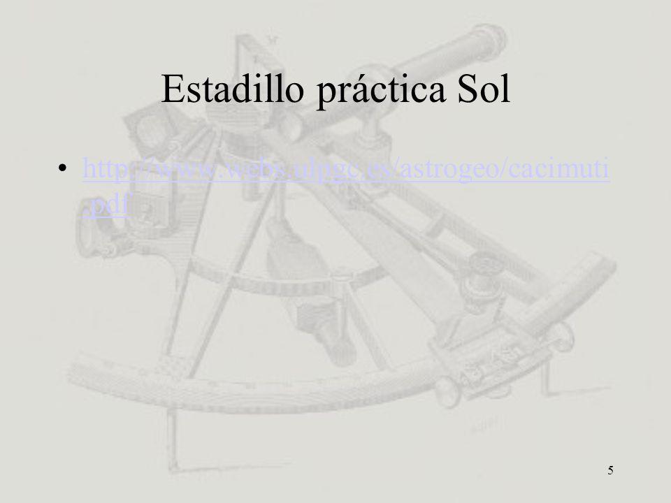 5 Estadillo práctica Sol http://www.webs.ulpgc.es/astrogeo/cacimuti.pdfhttp://www.webs.ulpgc.es/astrogeo/cacimuti.pdf