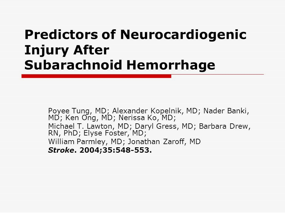 Background and Purpose Subarachnoid hemorrhage (SAH) frequently results in myocardial necrosis with release of cardiac enzymes.