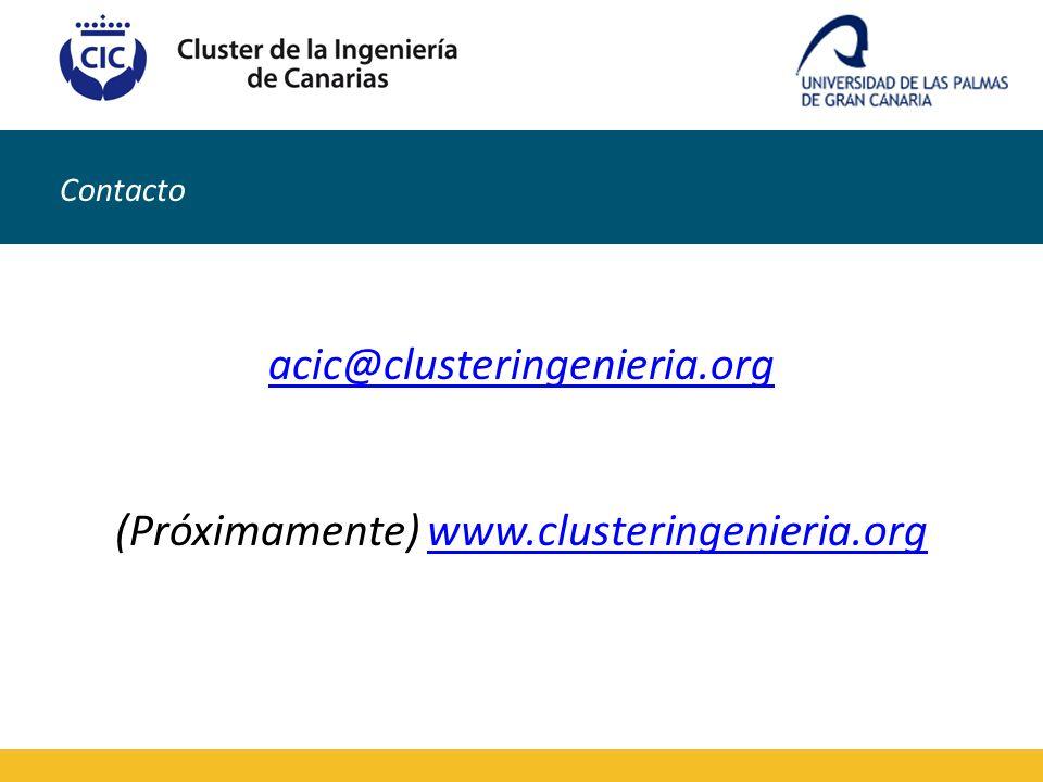 Contacto acic@clusteringenieria.org (Próximamente) www.clusteringenieria.orgwww.clusteringenieria.org
