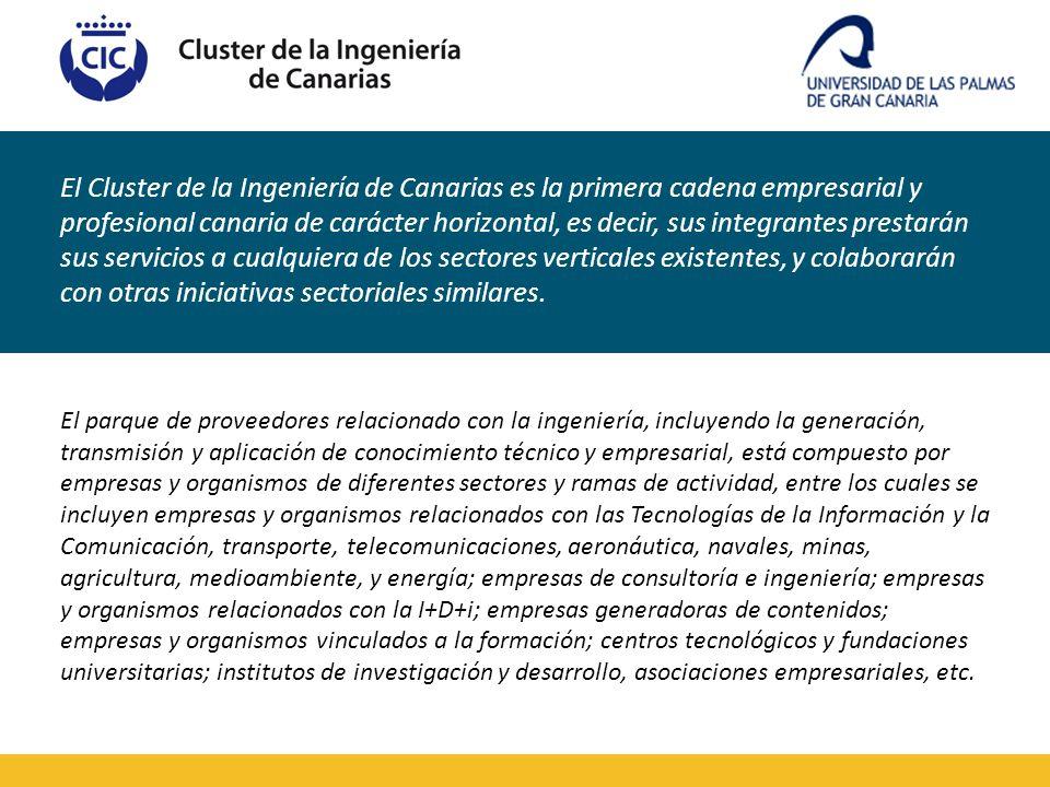 El Cluster de la Ingeniería de Canarias es la primera cadena empresarial y profesional canaria de carácter horizontal, es decir, sus integrantes prest
