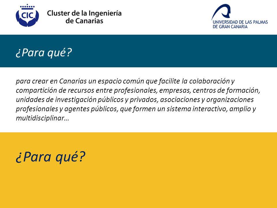 ¿Para qué? para crear en Canarias un espacio común que facilite la colaboración y compartición de recursos entre profesionales, empresas, centros de f