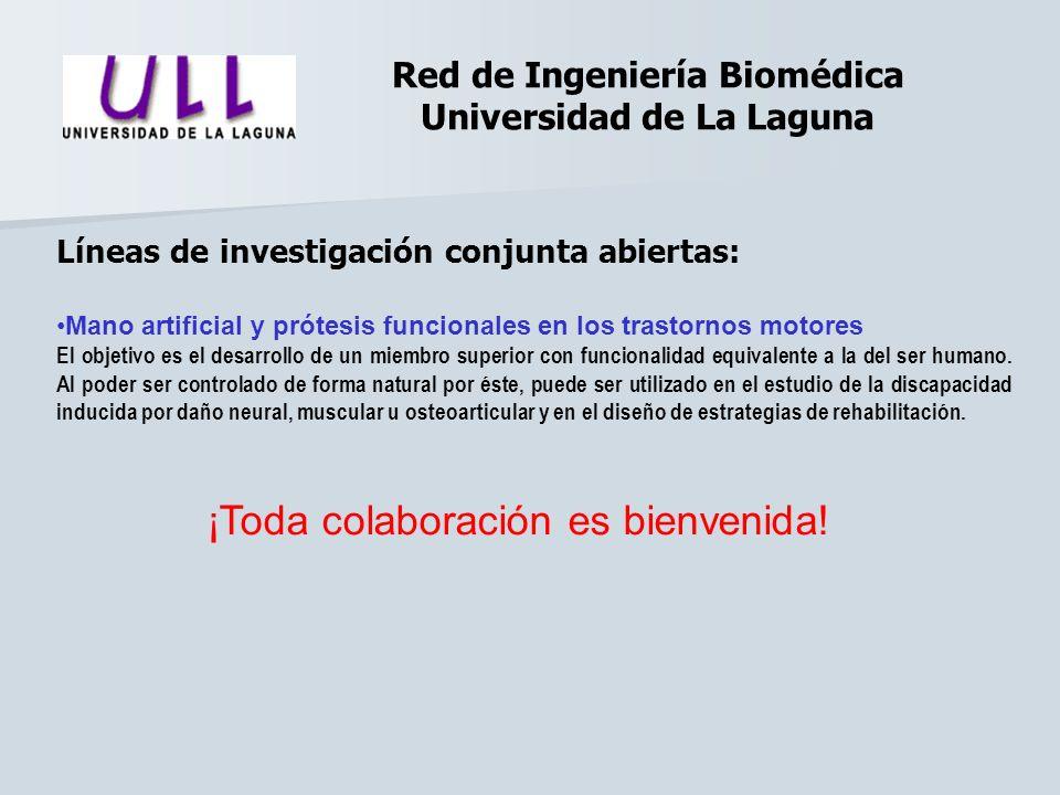 Red de Ingeniería Biomédica Universidad de La Laguna Líneas de investigación conjunta abiertas: Mano artificial y prótesis funcionales en los trastorn