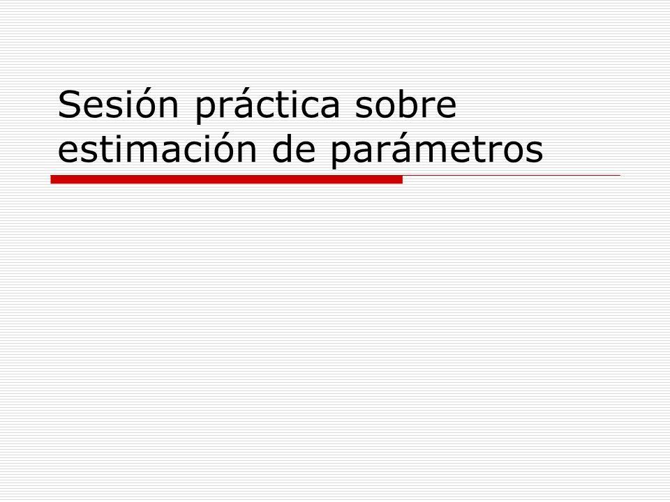 Sesión práctica sobre estimación de parámetros