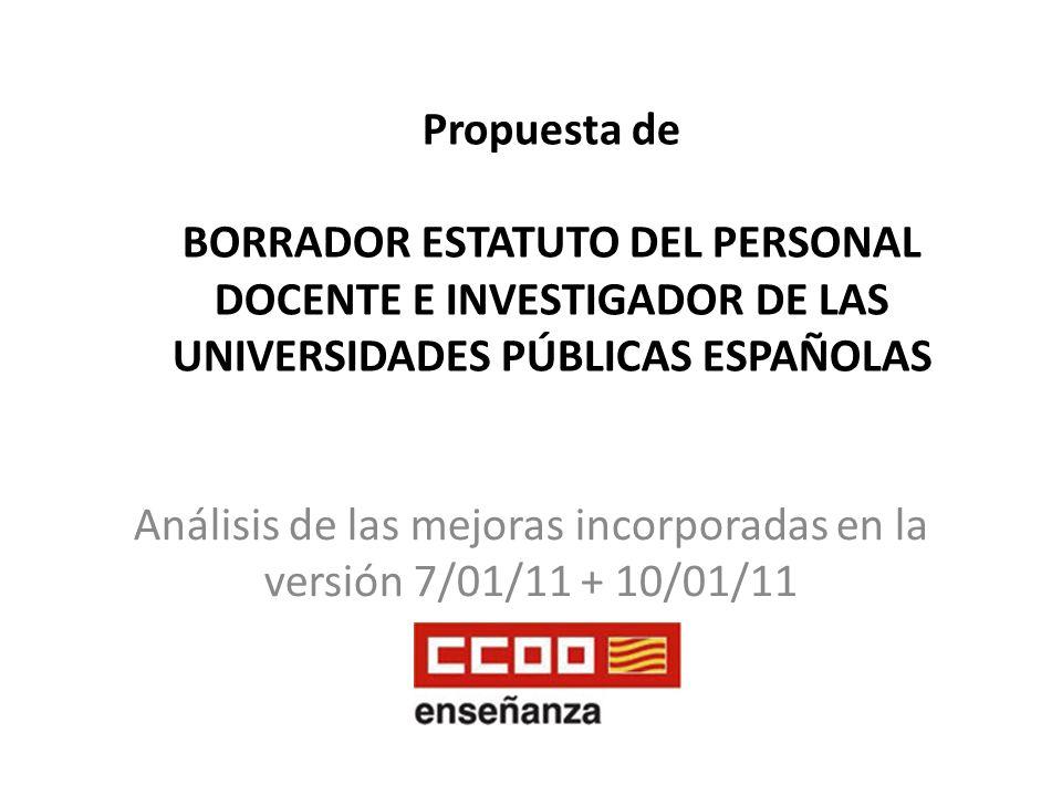 Propuesta de BORRADOR ESTATUTO DEL PERSONAL DOCENTE E INVESTIGADOR DE LAS UNIVERSIDADES PÚBLICAS ESPAÑOLAS Análisis de las mejoras incorporadas en la