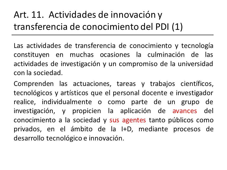Art. 11. Actividades de innovación y transferencia de conocimiento del PDI (1) Las actividades de transferencia de conocimiento y tecnología constituy