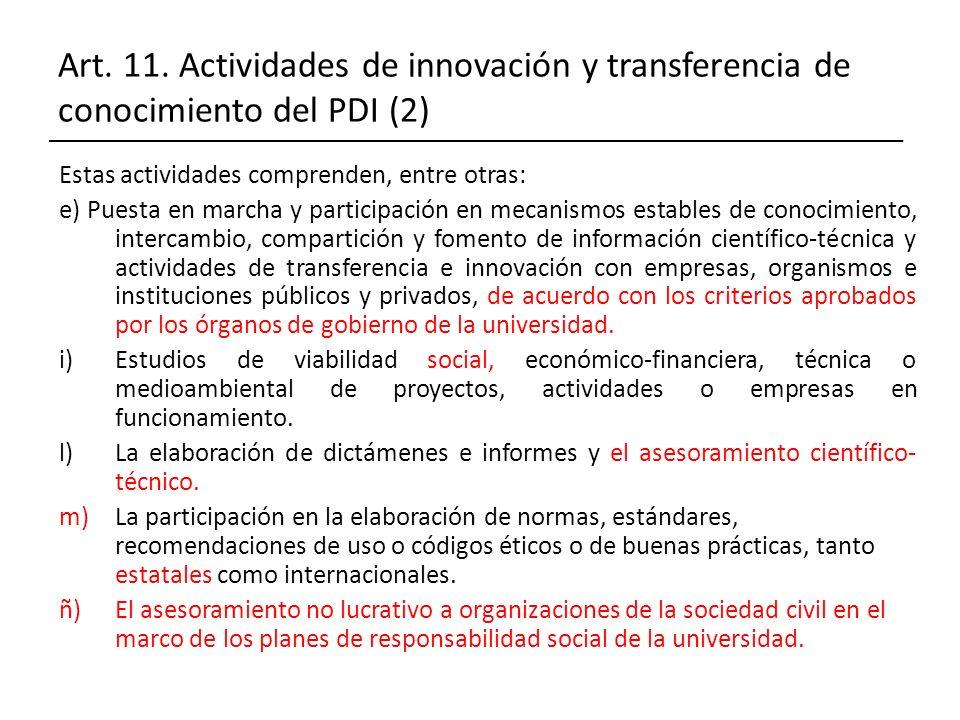 Art. 11. Actividades de innovación y transferencia de conocimiento del PDI (2) Estas actividades comprenden, entre otras: e) Puesta en marcha y partic
