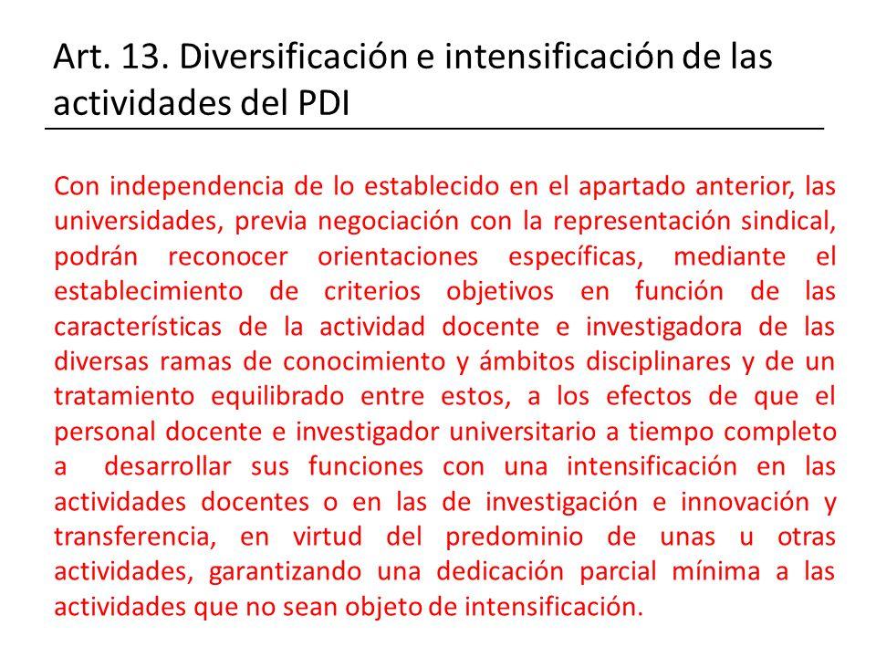 Art. 13. Diversificación e intensificación de las actividades del PDI Con independencia de lo establecido en el apartado anterior, las universidades,