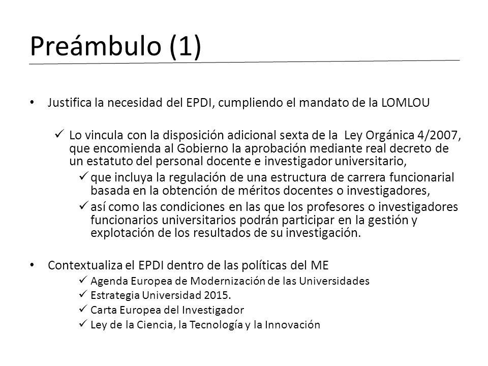Preámbulo (1) Justifica la necesidad del EPDI, cumpliendo el mandato de la LOMLOU Lo vincula con la disposición adicional sexta de la Ley Orgánica 4/2