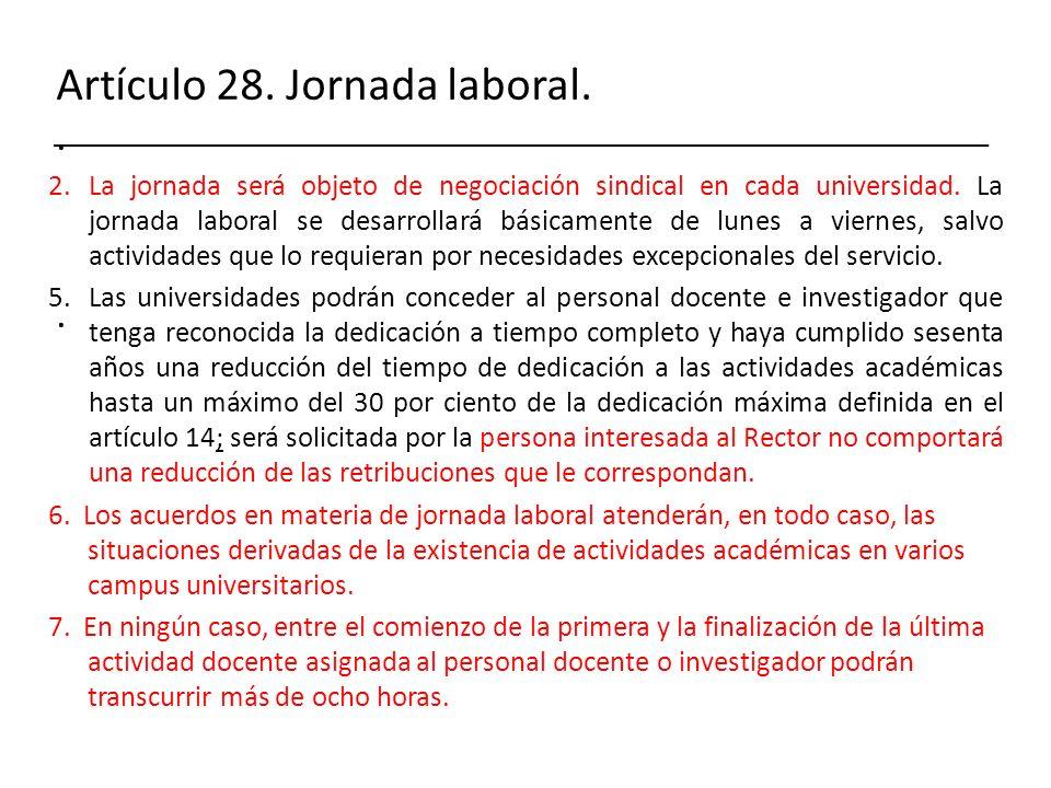 Artículo 28. Jornada laboral... 2.La jornada será objeto de negociación sindical en cada universidad. La jornada laboral se desarrollará básicamente d
