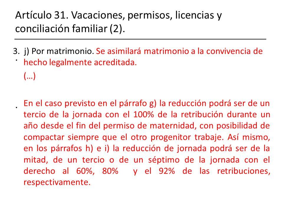 Artículo 31. Vacaciones, permisos, licencias y conciliación familiar (2)... 3. j) Por matrimonio. Se asimilará matrimonio a la convivencia de hecho le