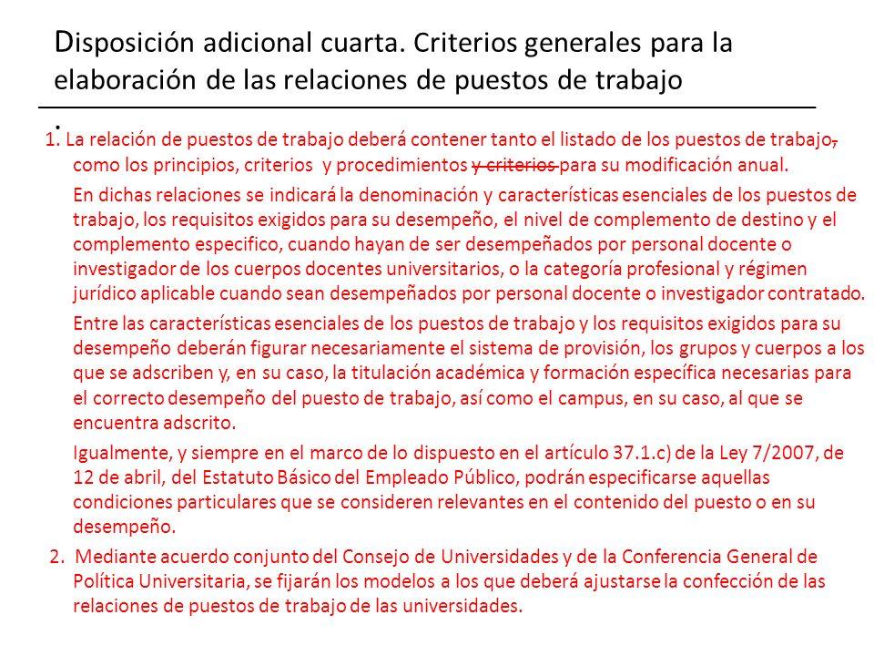 D isposición adicional cuarta. Criterios generales para la elaboración de las relaciones de puestos de trabajo. 1. La relación de puestos de trabajo d
