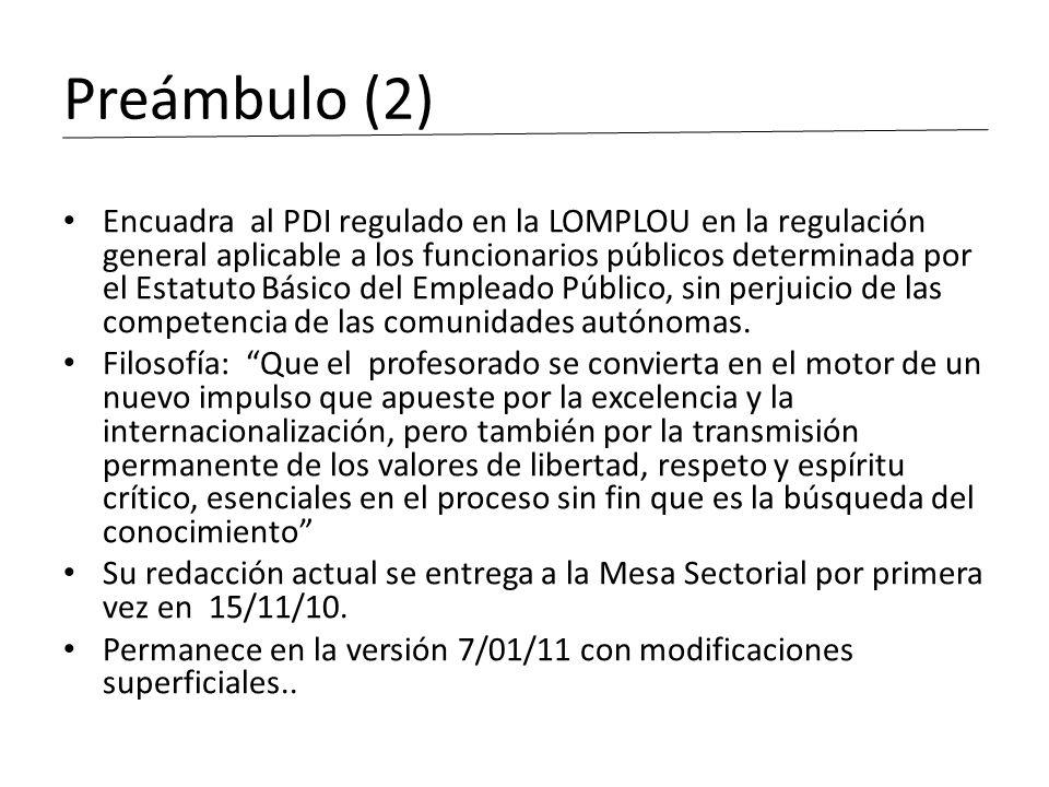Preámbulo (2) Encuadra al PDI regulado en la LOMPLOU en la regulación general aplicable a los funcionarios públicos determinada por el Estatuto Básico