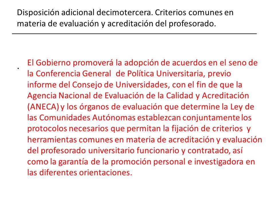 Disposición adicional decimotercera. Criterios comunes en materia de evaluación y acreditación del profesorado.. El Gobierno promoverá la adopción de
