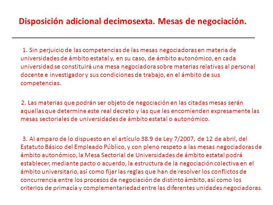 Disposición adicional decimosexta. Mesas de negociación. 1. Sin perjuicio de las competencias de las mesas negociadoras en materia de universidades de