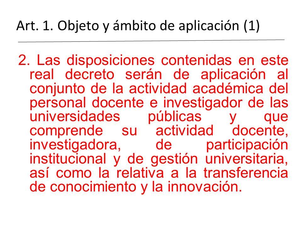 Art. 1. Objeto y ámbito de aplicación (1) 2. Las disposiciones contenidas en este real decreto serán de aplicación al conjunto de la actividad académi