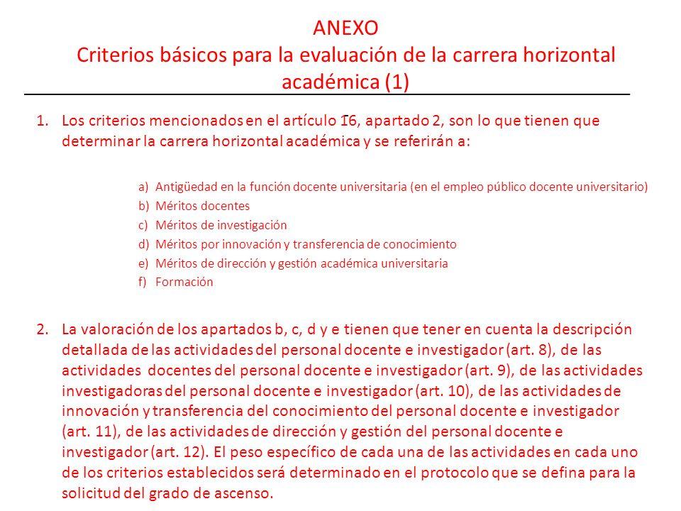 ANEXO Criterios básicos para la evaluación de la carrera horizontal académica (1) 1.Los criterios mencionados en el artículo 16, apartado 2, son lo qu