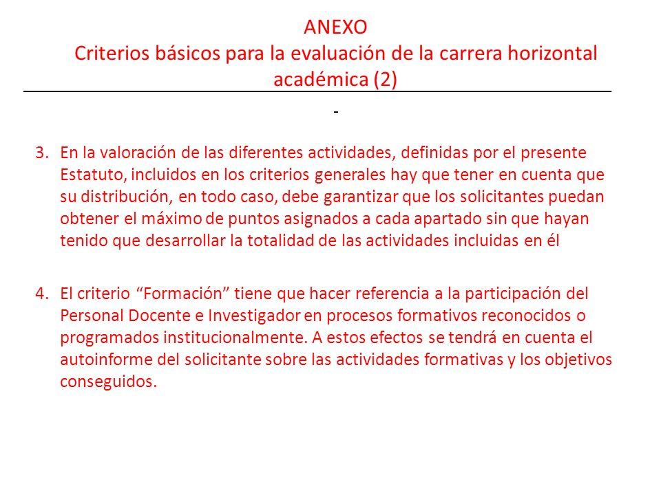 ANEXO Criterios básicos para la evaluación de la carrera horizontal académica (2) 3.En la valoración de las diferentes actividades, definidas por el p