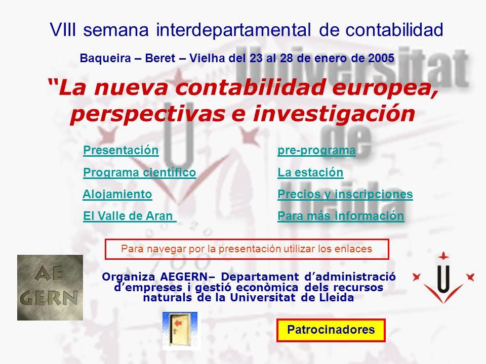 de la Universitat de Lleida VIII semana interdepartamental de contabilidad Baqueira – Beret – Vielha del 23 al 28 de enero de 2005