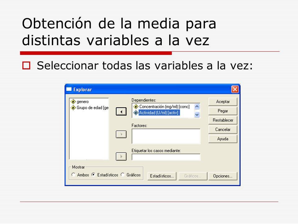 Obtención de la media para distintas variables a la vez Seleccionar todas las variables a la vez: