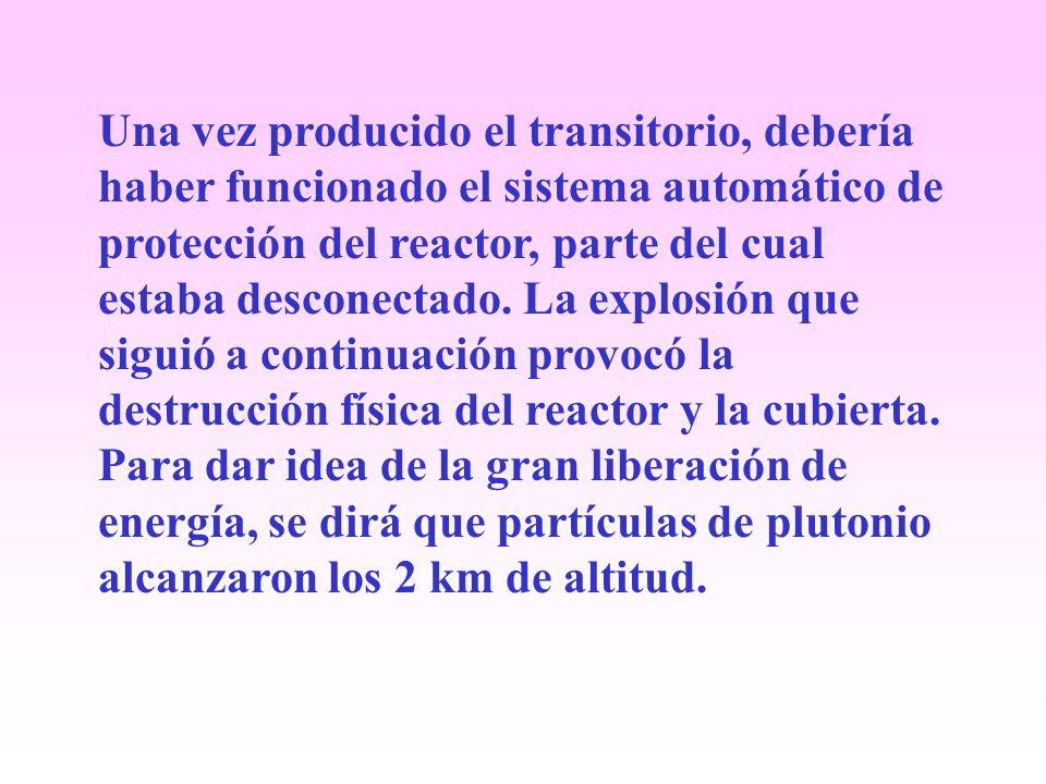 Una vez producido el transitorio, debería haber funcionado el sistema automático de protección del reactor, parte del cual estaba desconectado.