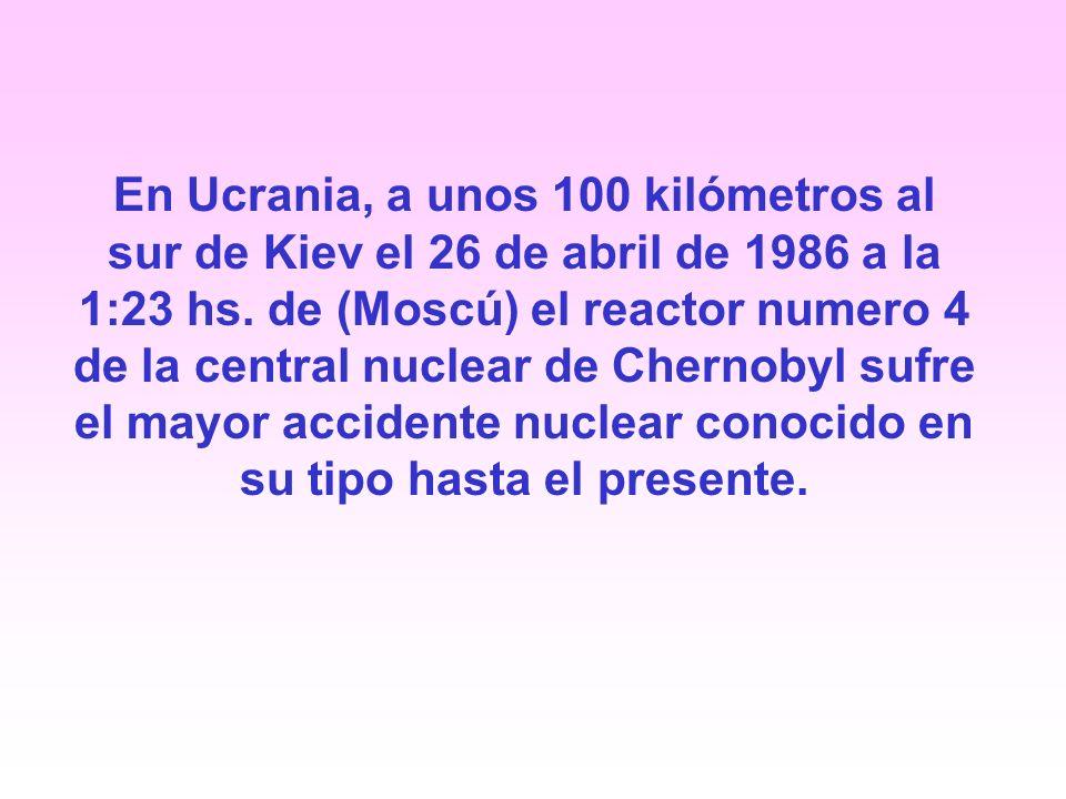 En Ucrania, a unos 100 kilómetros al sur de Kiev el 26 de abril de 1986 a la 1:23 hs.