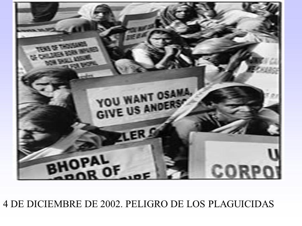 4 DE DICIEMBRE DE 2002. PELIGRO DE LOS PLAGUICIDAS
