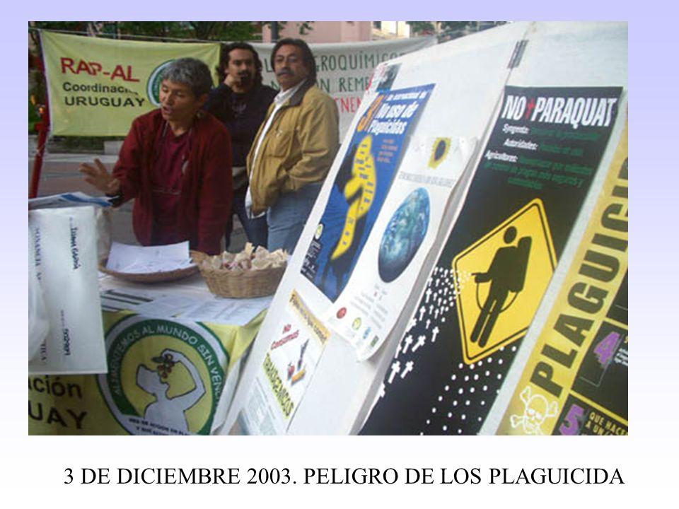 3 DE DICIEMBRE 2003. PELIGRO DE LOS PLAGUICIDA