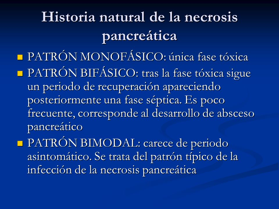 Historia natural de la necrosis pancreática PATRÓN MONOFÁSICO: única fase tóxica PATRÓN MONOFÁSICO: única fase tóxica PATRÓN BIFÁSICO: tras la fase tó