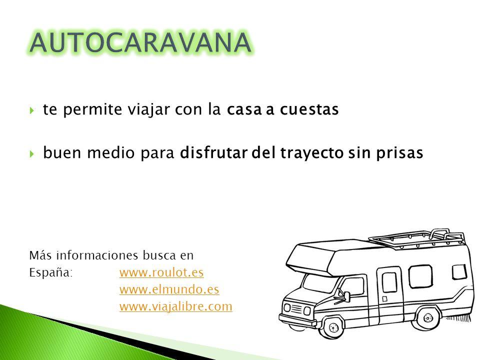 te permite viajar con la casa a cuestas buen medio para disfrutar del trayecto sin prisas Más informaciones busca en España: www.roulot.eswww.roulot.e