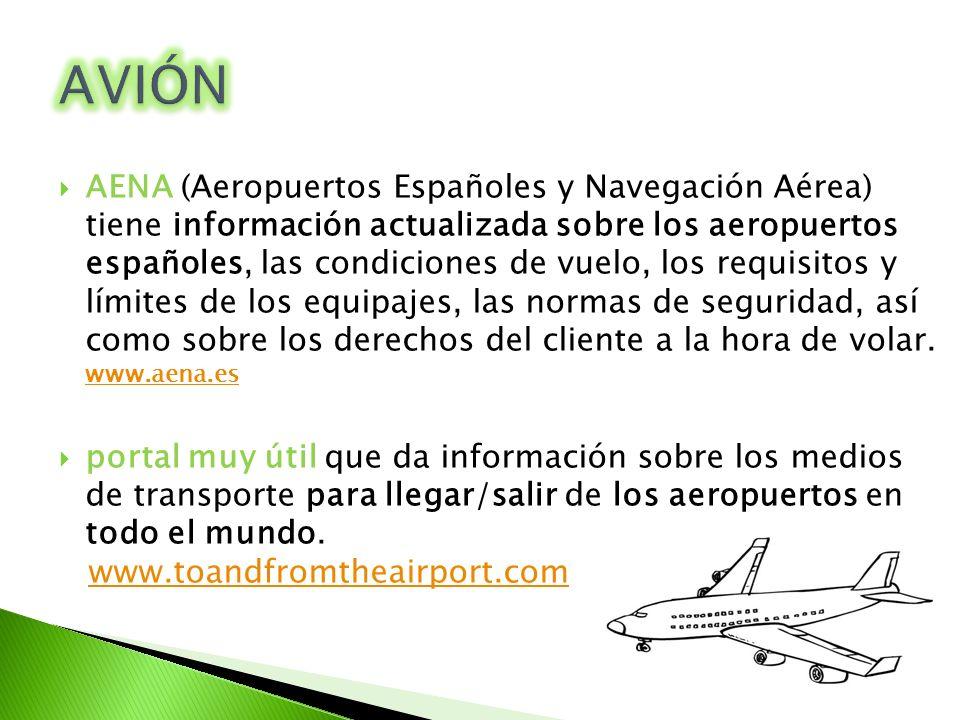 AENA (Aeropuertos Españoles y Navegación Aérea) tiene información actualizada sobre los aeropuertos españoles, las condiciones de vuelo, los requisito