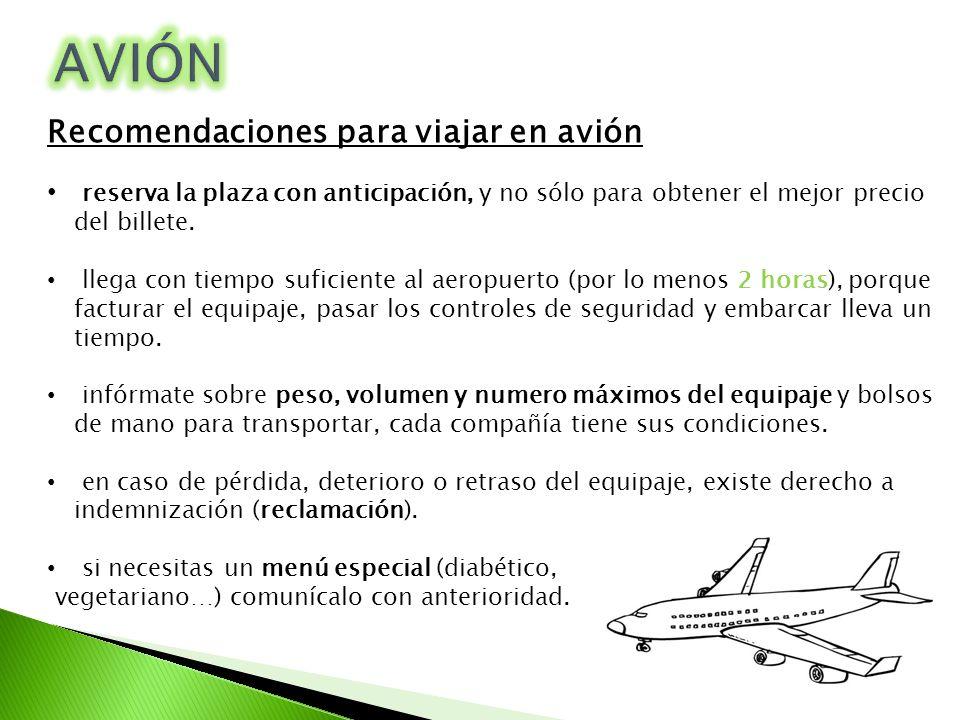 Recomendaciones para viajar en avión reserva la plaza con anticipación, y no sólo para obtener el mejor precio del billete. llega con tiempo suficient