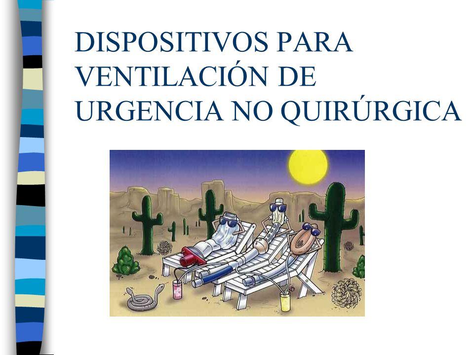 DISPOSITIVOS PARA VENTILACIÓN DE URGENCIA NO QUIRÚRGICA