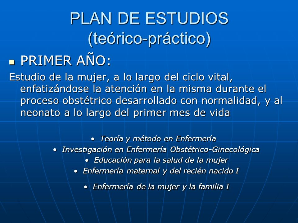 PLAN DE ESTUDIOS (teórico-práctico) SEGUNDO AÑO: SEGUNDO AÑO: Atender a la mujer con alteraciones específicas en su estado de salud.