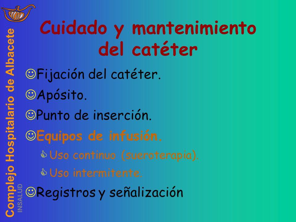 Complejo Hospitalario de Albacete INSALUD Fijación del catéter. Apósito. Punto de inserción. Equipos de infusión. Uso continuo (sueroterapia). Uso int