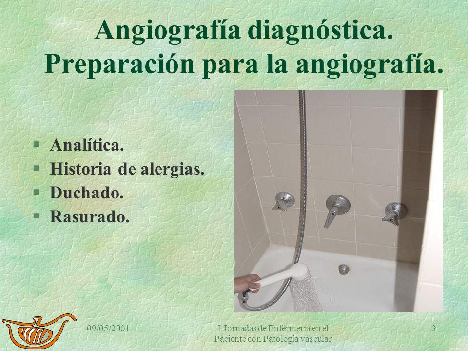 09/05/2001I Jornadas de Enfermería en el Paciente con Patología vascular 2 Angiografía diagnóstica. Estudio angiográfico §Arteriografía: Estudio de si