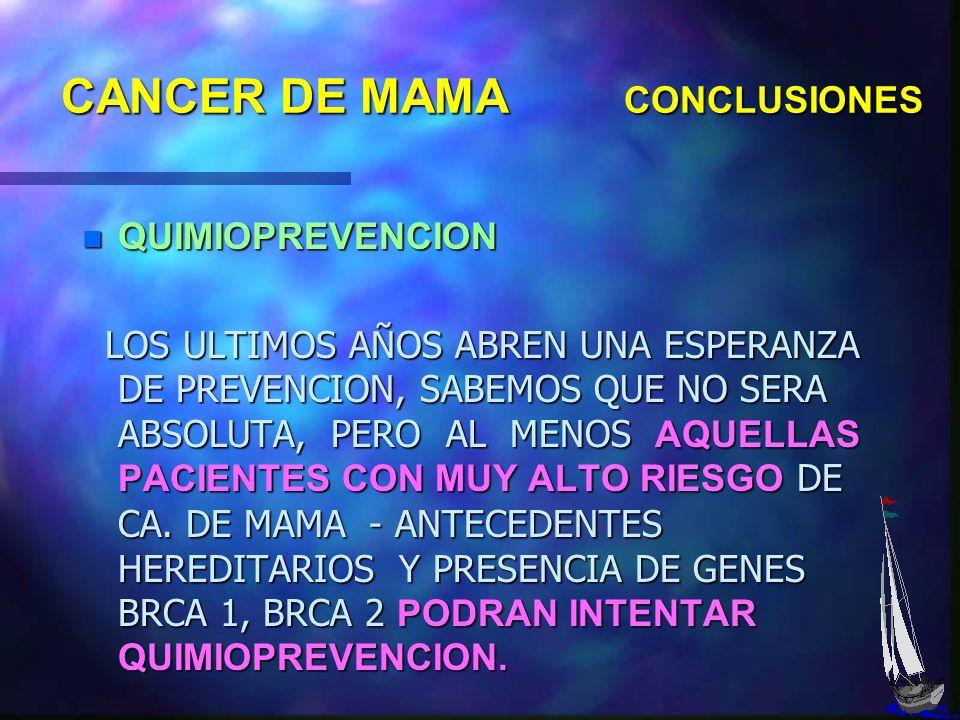 CANCER DE MAMA CONCLUSIONES - RECONOCER LA ENFERMEDAD GENERAL PERMITE ENFOCAR EL PROBLEMA CON UNA VISION SISTEMICA Y NO ENCERRARNOS SOLO EN LAS MEDIDA