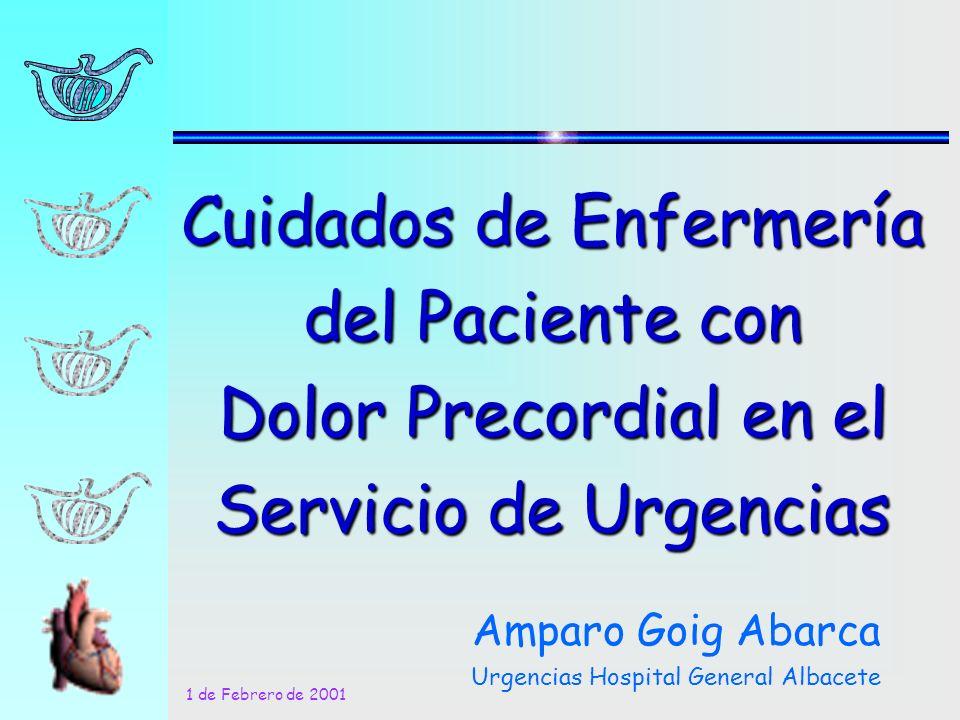 Cuidados de Enfermería del Paciente con Dolor Precordial en el Servicio de Urgencias Amparo Goig Abarca Urgencias Hospital General Albacete 1 de Febre