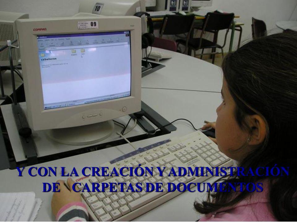 Y CON LA CREACIÓN Y ADMINISTRACIÓN DE CARPETAS DE DOCUMENTOS