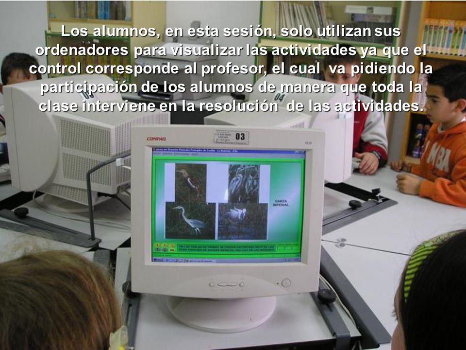 Los alumnos, en esta sesión, solo utilizan sus ordenadores para visualizar las actividades ya que el control corresponde al profesor, el cual va pidie