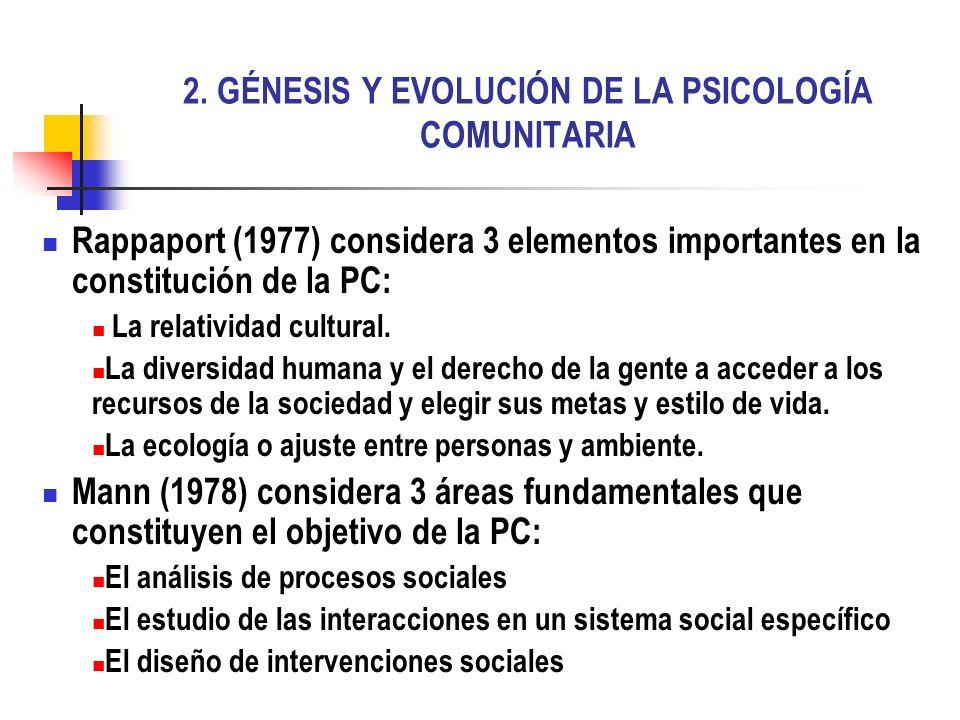 2. GÉNESIS Y EVOLUCIÓN DE LA PSICOLOGÍA COMUNITARIA Rappaport (1977) considera 3 elementos importantes en la constitución de la PC: La relatividad cul