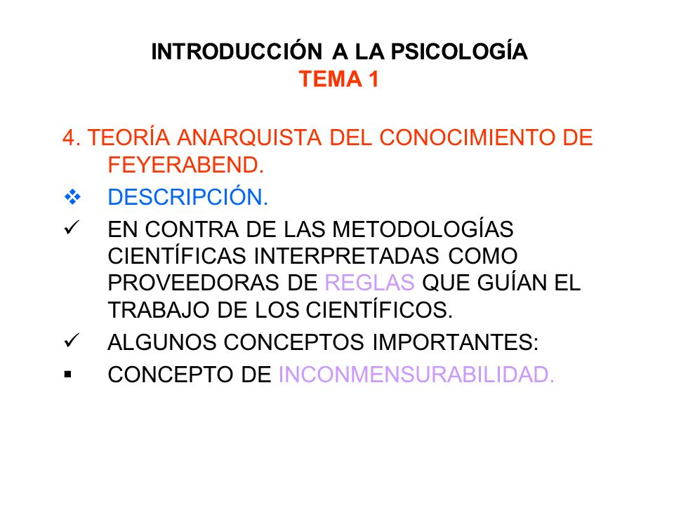 INTRODUCCIÓN A LA PSICOLOGÍA TEMA 1 4. TEORÍA ANARQUISTA DEL CONOCIMIENTO DE FEYERABEND. DESCRIPCIÓN. EN CONTRA DE LAS METODOLOGÍAS CIENTÍFICAS INTERP