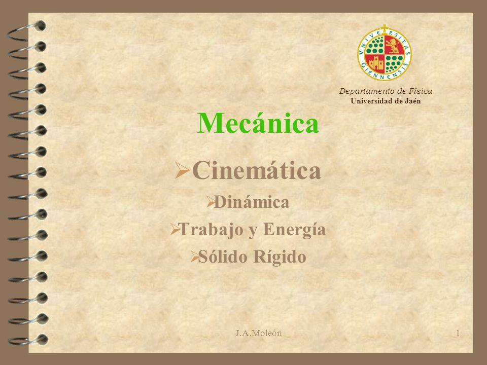 J.A.Moleón 2 1- Introducción 4 Cinemática: parte de la Física que describe el movimiento, sin tener en cuenta las causas que lo provocan.