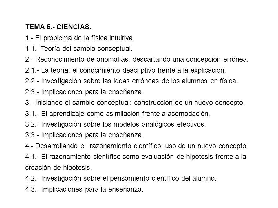 5.- La formación de un científico experto: aprendiendo a construir y a usar el conocimiento científico.