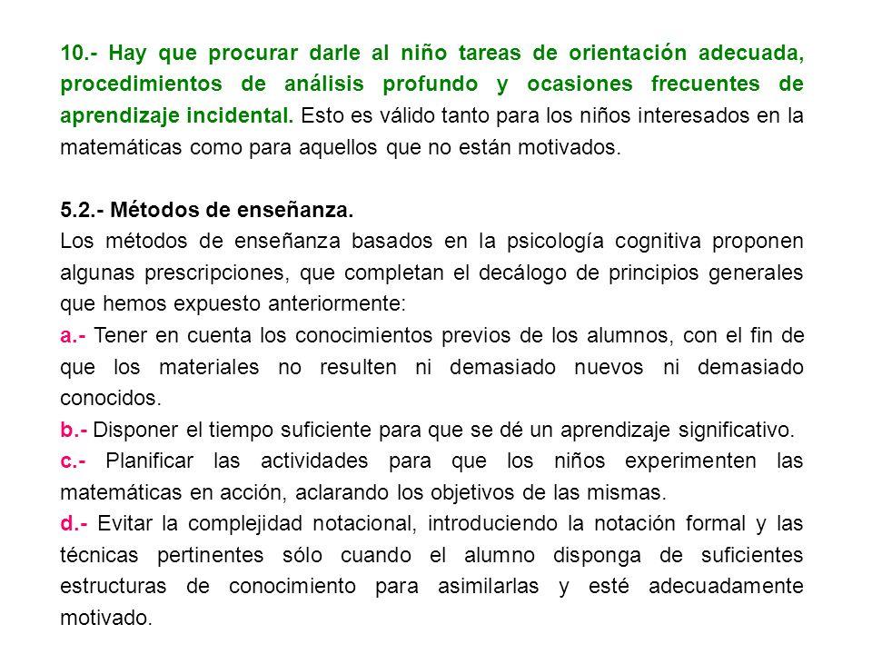 10.- Hay que procurar darle al niño tareas de orientación adecuada, procedimientos de análisis profundo y ocasiones frecuentes de aprendizaje incident