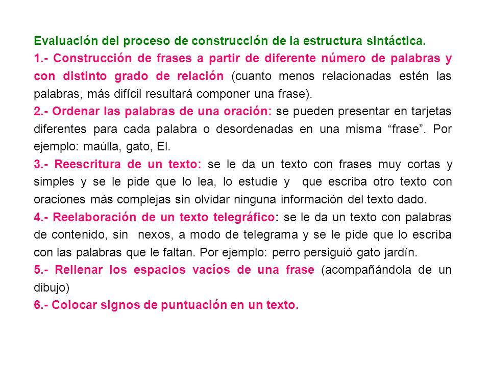 Evaluación del proceso de construcción de la estructura sintáctica. 1.- Construcción de frases a partir de diferente número de palabras y con distinto
