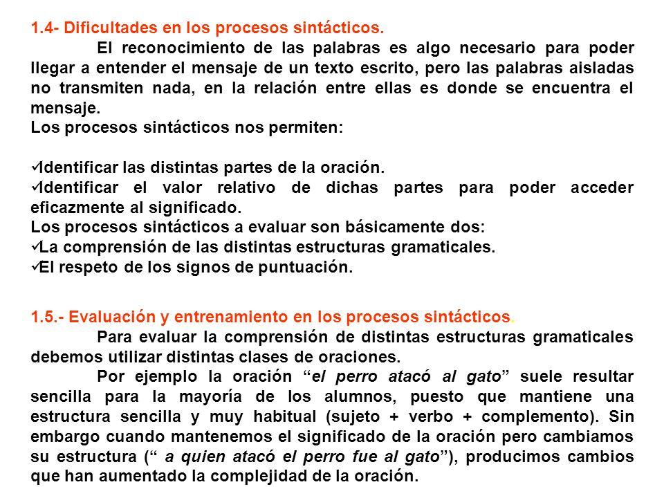 1.4- Dificultades en los procesos sintácticos. El reconocimiento de las palabras es algo necesario para poder llegar a entender el mensaje de un texto