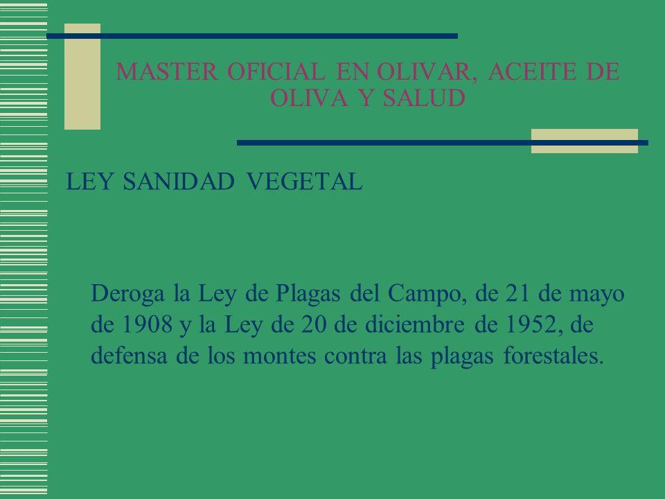 MASTER OFICIAL EN OLIVAR, ACEITE DE OLIVA Y SALUD Reglamentación Técnico-Sanitaria para la fabricación, comercialización y utilización de plaguicidas Real Decreto 3349/83 de 30 Noviembre (BOE nº 20 de 24 de enero 1984) Real Decreto 162/91 de 8 Febrero (BOE nº 40 de 15 de febrero de 1991) Real decreto 443/94 de 11 Marzo (BOE nº 76 de 30 de marzo de 1994)